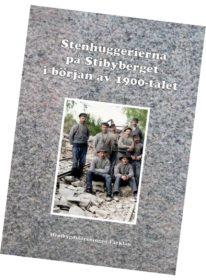 Nytt häfte: Stenhuggerierna på Stibyberget i början av 1900-talet